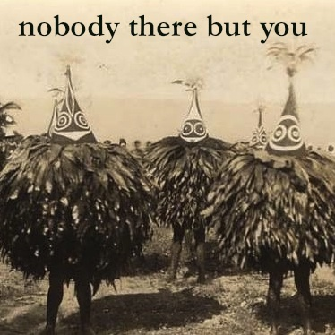 Nobody There But You